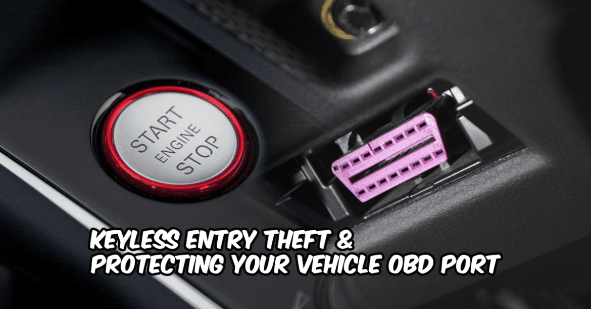 Keyless Entry & OBD Port Theft & How To Protect Against It