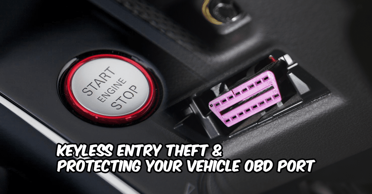 Keyless Entry Amp Obd Port Theft Amp How To Protect Against It
